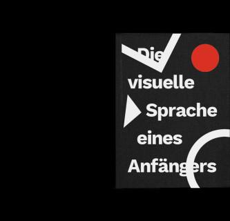 Die visuelle Sprache eines Anfängers